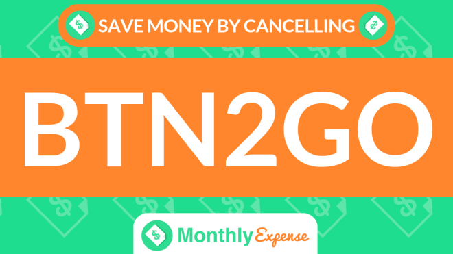 Save Money By Cancelling BTN2Go