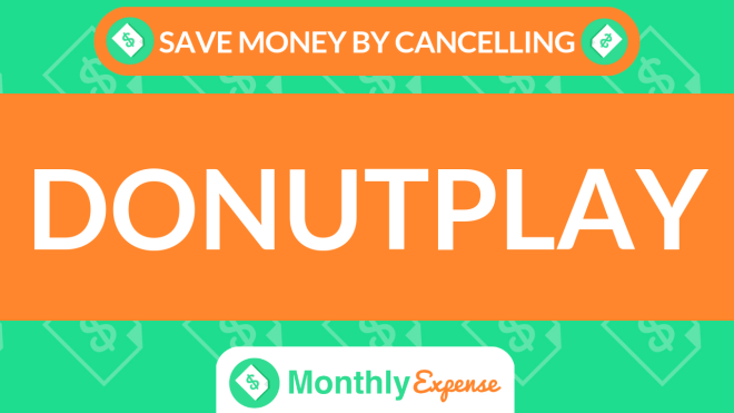 Save Money By Cancelling Donutplay