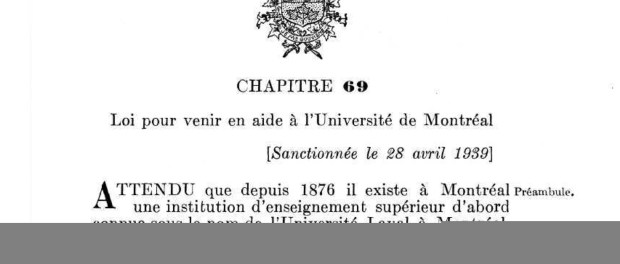 The Duplessis government's law to aide the construction of UdeM. It would be followed by a similar law by the Godbout government. Photo credit: Assemblée nationale.