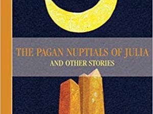 The Pagan Nuptials of Julia