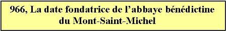 966 fondation abbaye bénédictine du Mont-Saint-Michel