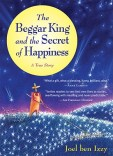 The-Beggar-King-and-the-Secret-of-Happiness-Ben-Izzy-Joel-9781565125124