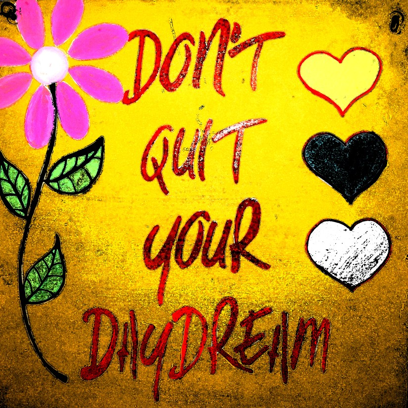 Don't Quit Your DayDream painting