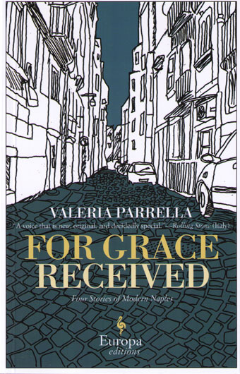 Valeria Parrella For Grace Received