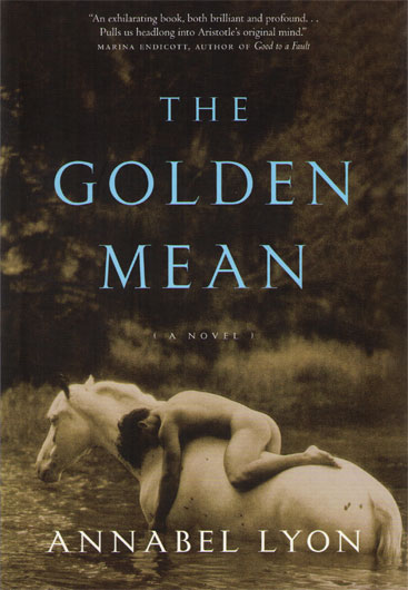 Annabel Lyon The Golden Mean  The Mookse and the Gripes