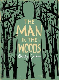 "Shirley Jackson: ""The Man in the Woods"""