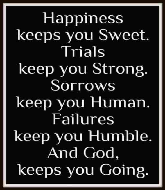 God keeps you going!