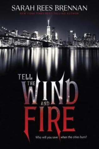 DNF: Tell The Wind and Fire by Sarah Rees Brennan
