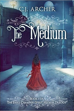 Emily Chambers Spirit Medium Book 1: The Medium