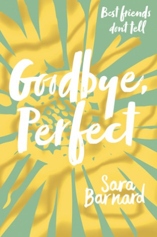 Tour Stop: Goodbye Perfect by Sara Barnard Was Actually Perfect
