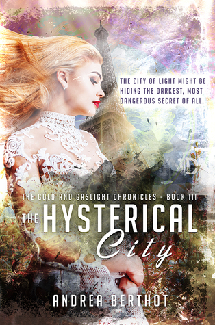 The Hysterical City by Andrea Berthot