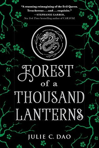 Forest of a Thousand Lanterns (Rise of the Empress #1) by Julie C. Dao