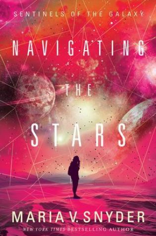 Navigating the Stars by Maria V Snyder