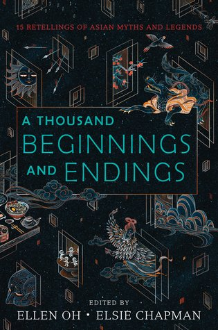 A Thousand Beginnings and Endings by Ellen Oh, Elsie Chapman