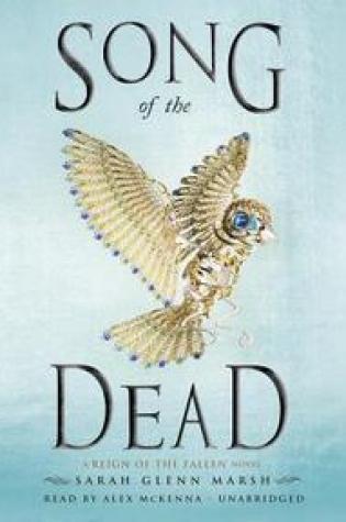 Song of the Dead (Reign of the Fallen #2) by Sarah Glenn Marsh