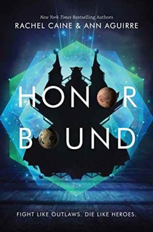 Honor Bound (The Honors #2) by Rachel Caine and Ann Aguirre