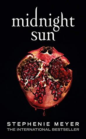 Midnight Sun (Twilight #5) by Stephenie Meyer