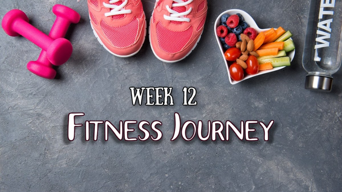 my fitness journey week 12