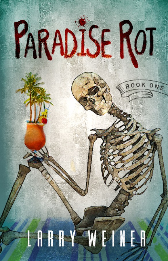 Paradise Rot by Larry Weiner Cover Reveal