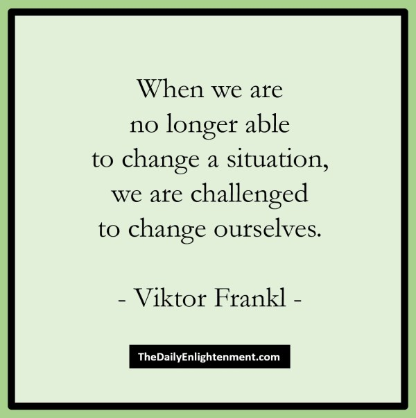 Change Yourself To Change Your Situation