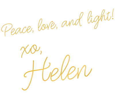 Peace love and light! Love Helen