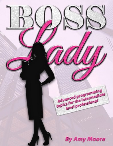 book cover for boss lady - advanced programming topics for the intermediate level professional