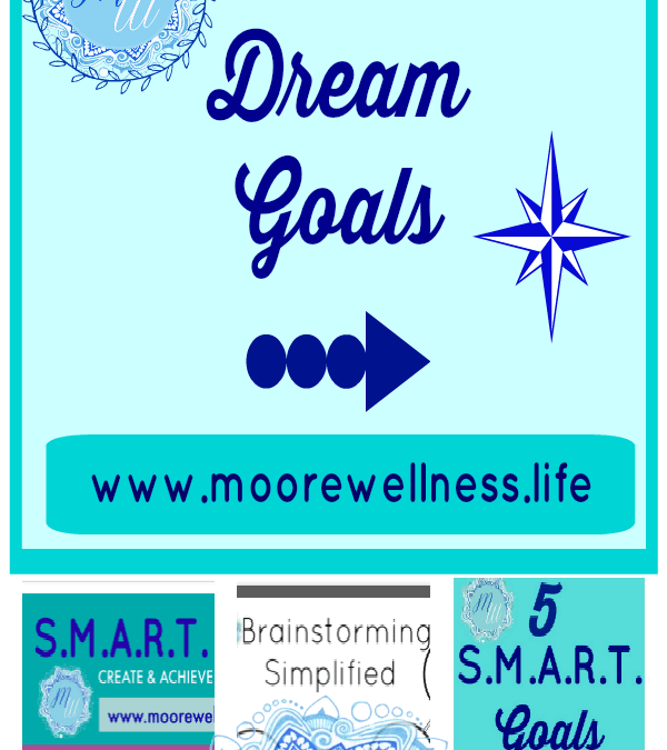 Setting S.M.A.R.T. Dream Goals: How to simplify & achieve S.M.A.R.T. Goal Setting