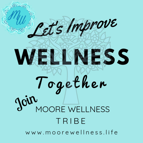 Join Moore Wellness Tribe:  https://pages.convertkit.com/69a2f9df35/a7b40a1a41