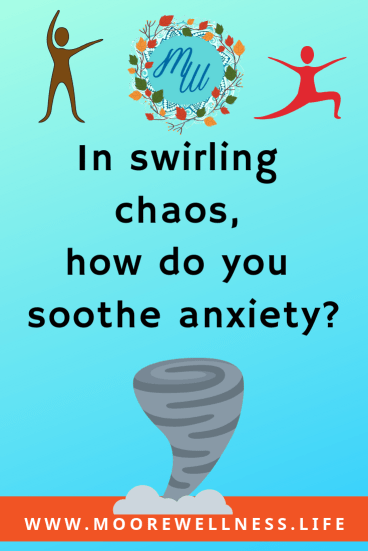 soothe anxiety in swirling chaos