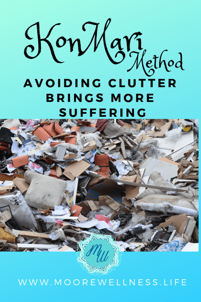 MooreWellness.Life blogs about the more we avoid the clutter, the more the clutter grows into overwhelming mountains of more stuff! This never-ending cycle can be broken... there's some great tips ahead!  Read more about … https://moorewellness.life/konmari-mindset