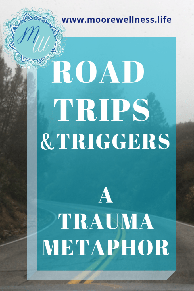 road trips and triggers: a trauma metaphor