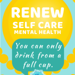 Renew Self Care & Mental Health Mindset