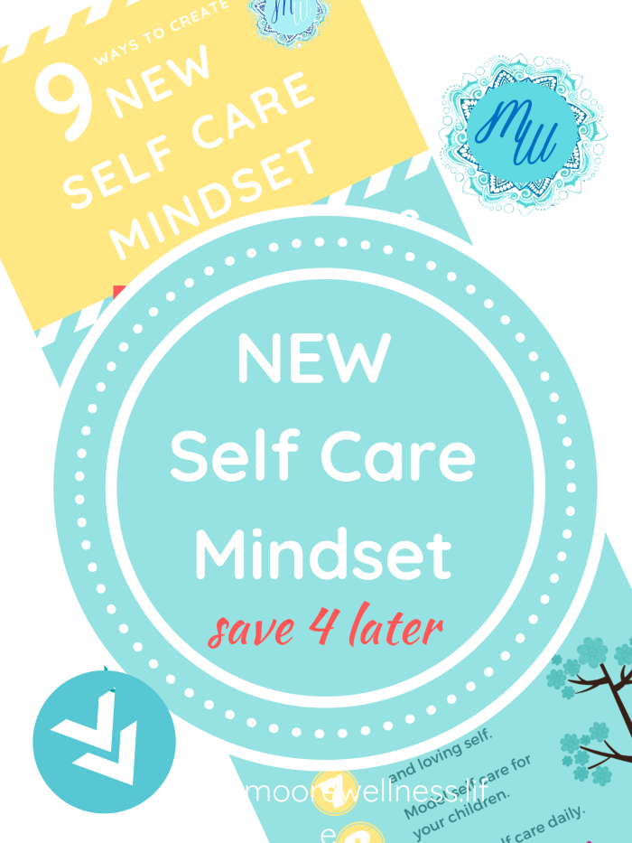 Create a new self care mindset with this free printable: 9 ways to create a new self care mindset.  https://pages.convertkit.com/09e97597ce/2286dc35ed  www.moorewellness.life
