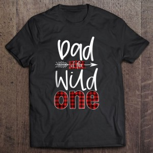 Dad of the wild one plaid version shirt