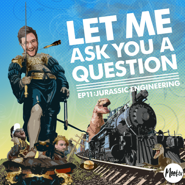 Let Me Ask You A Question Ep11: Jurassic Engineering