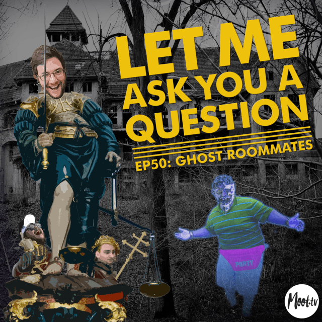 Let Me Ask You A Question Podcast Ep50: Ghost Roommates