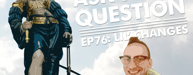 Let Me Ask You A Question Podcast Ep76: Lil' Changes