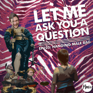 LMAYAQ Ep103: Hanging Male Bag