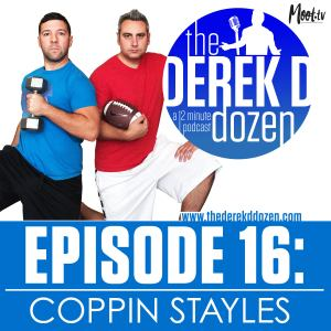 EPISODE 16 - COPPIN STAYLES – the Derek D Dozen
