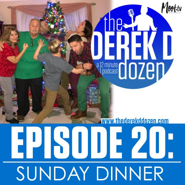 EPISODE 20 - Sunday Dinner – the Derek D Dozen