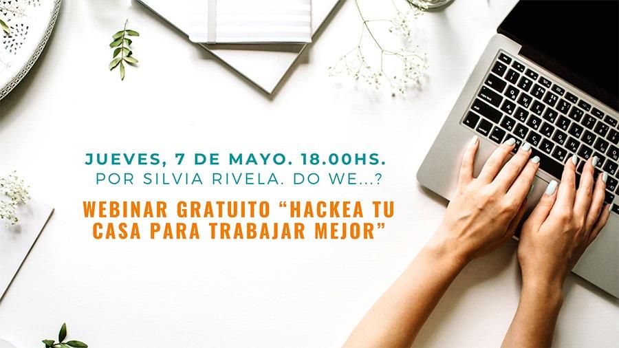 """""""Hackea tu casa para trabajar mejor"""": Webinar gratuito 7 mayo"""