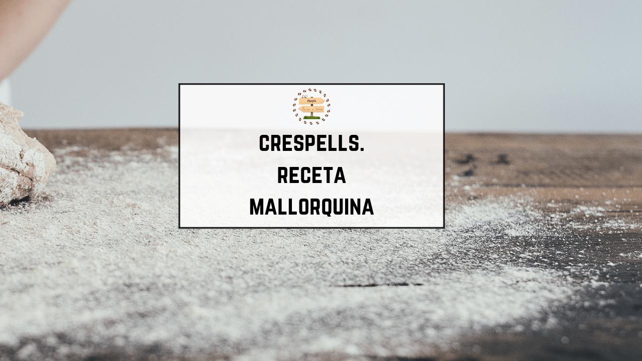 Crespells. Receta Mallorquina