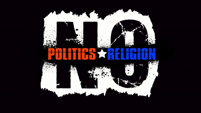No Politics No Religion