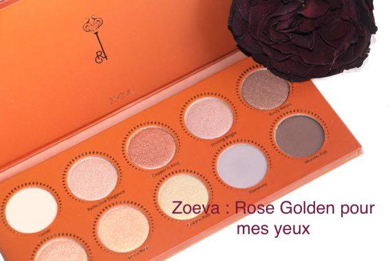 Zoeva : Rose Golden pour mes yeux