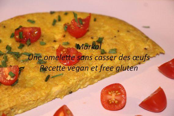 Markal : Une omelette sans casser des œufs (vegan et free gluten)