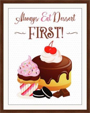 Always Eat Dessert First