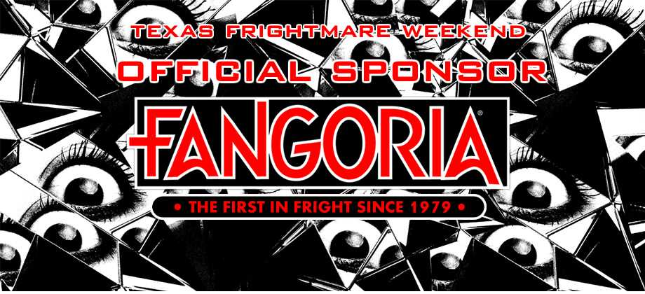 Fangoria is the official sponsor for Texas Frightmare Weekend horror convention