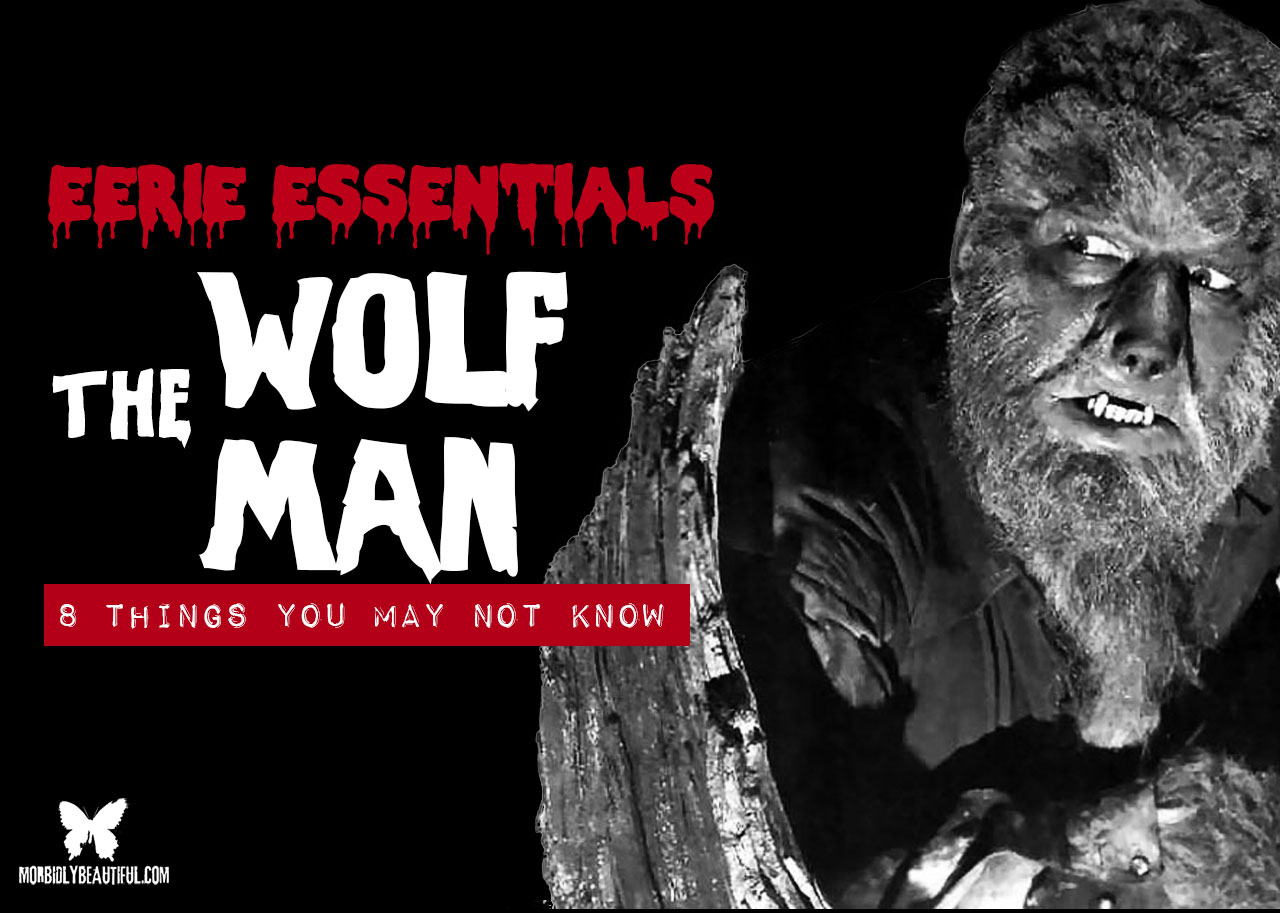 Eerie Essentials: The Wolf Man