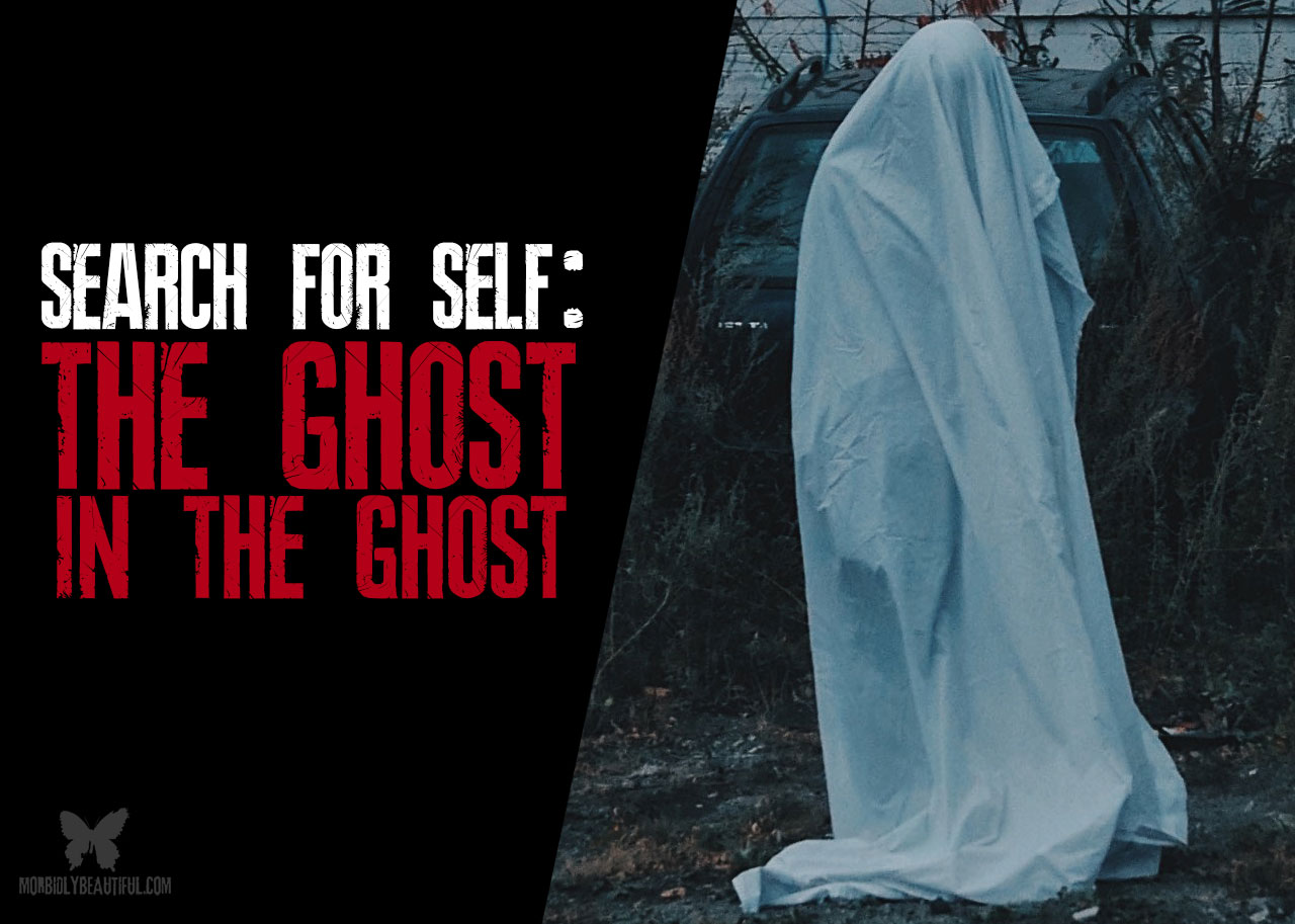 Search for Self: The Ghost in the Ghost