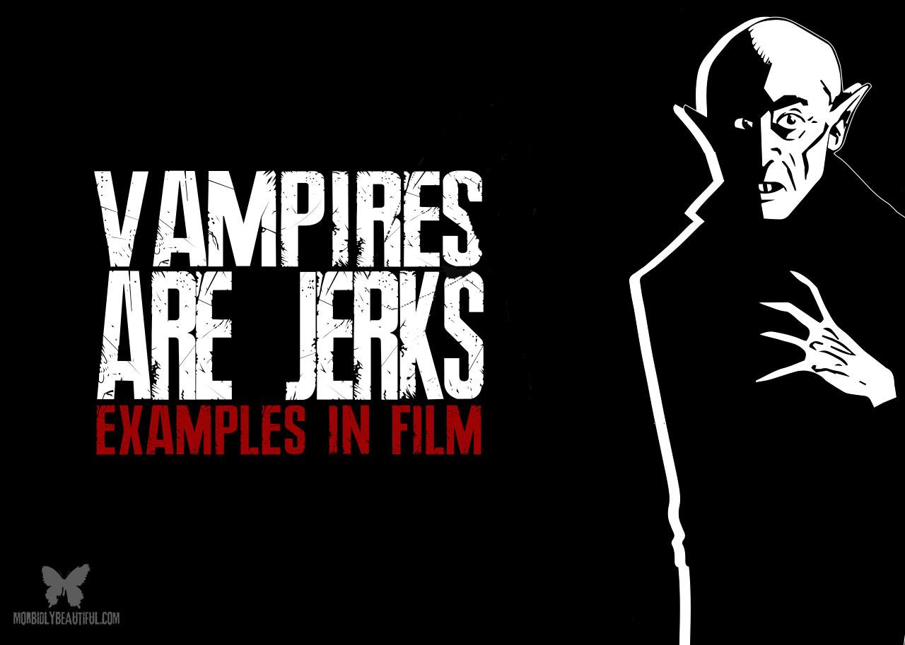 Vampires are Jerks